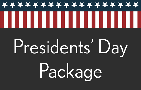 Presidents' Day Package
